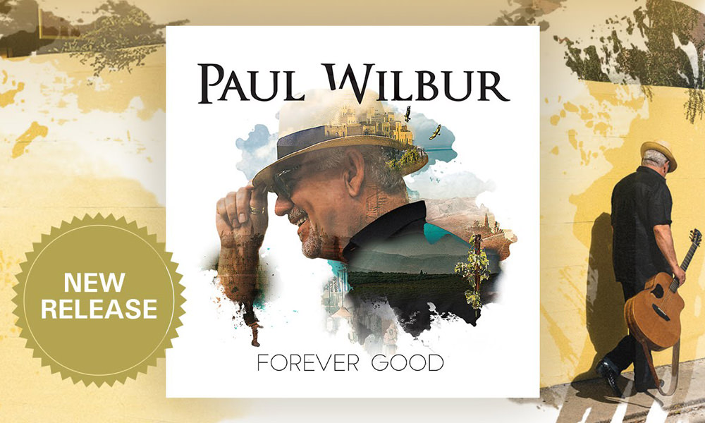 Paul Wilbur - Forever Good