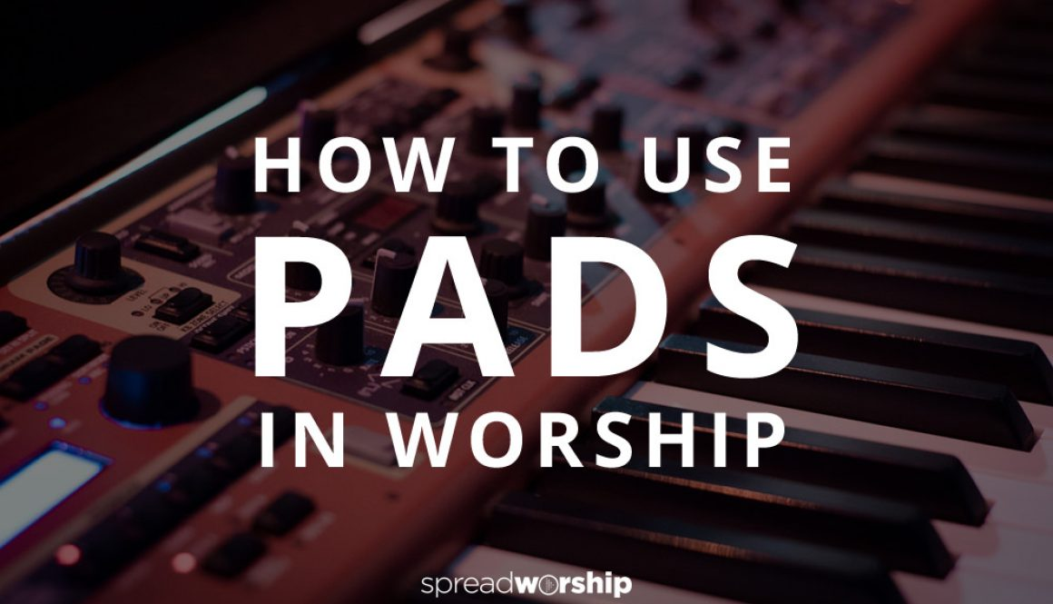 using-pads-worship