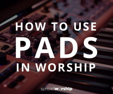 how to use pads in worship