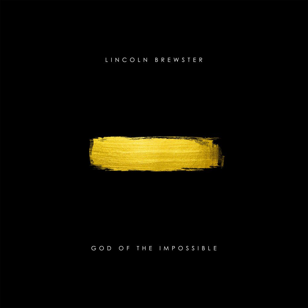Lincoln Brewster - God Of The Impossible (Album Cover)
